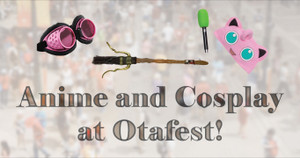 Anime and Cosplay at Otafest 2018!