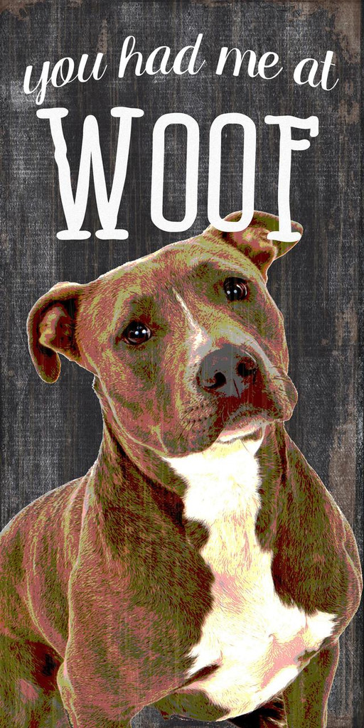 """Pet Sign Wood You Had Me At Woof Pit Bull 5""""x10"""""""