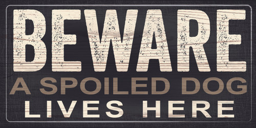 "Pet Sign Wood Beware A Spoiled Dog Lives Here 10""x5"""