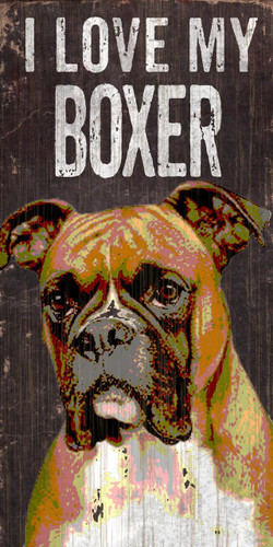 "Pet Sign Wood I Love My Boxer 5""x10"""