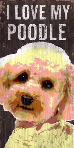 "Pet Sign Wood I Love My Poodle 5""x10"""