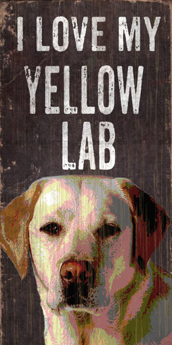 "Pet Sign Wood I Love My Yellow Lab 5""x10"""
