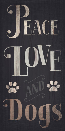 "Pet Sign Wood Peace Love Dogs 5""x10"""
