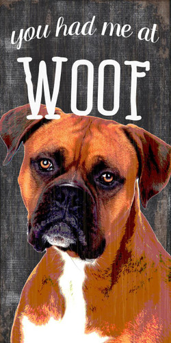"Pet Sign Wood You Had Me At Woof Boxer 5""x10"""