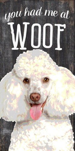 "Pet Sign Wood You Had Me At Woof Poodle 5""x10"""