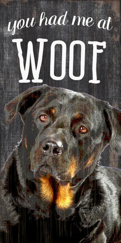 "Pet Sign Wood You Had Me At Woof Rottweiler 5""x10"""
