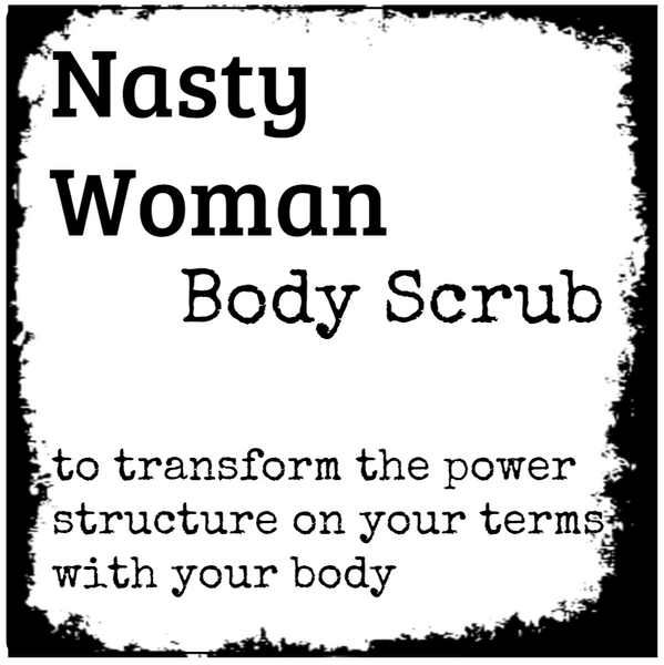 Nasty Woman products Body Scrub to transform the power structure