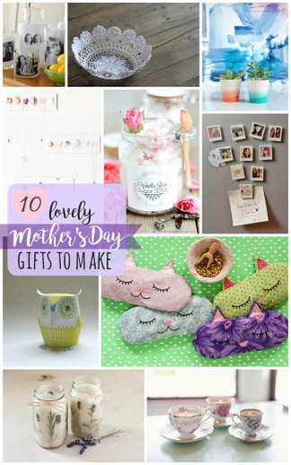 10 Lovely Mothers Day Gifts To Make