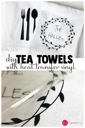 Tea Towels with Heat transfer vinyl