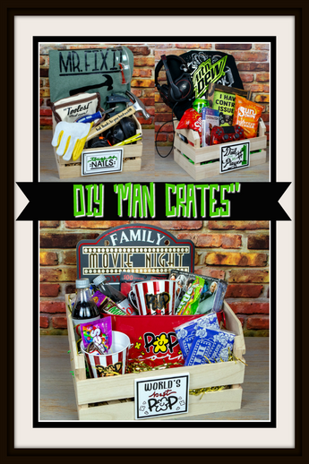 "DIY ""Man Crates"" for Fathers Day"