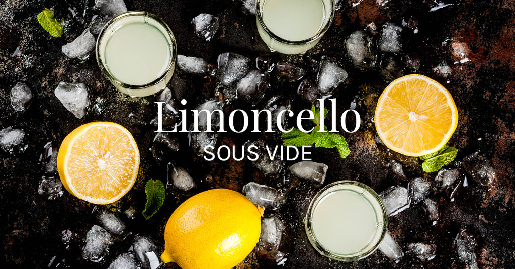 Limoncello Sous Vide Recipe