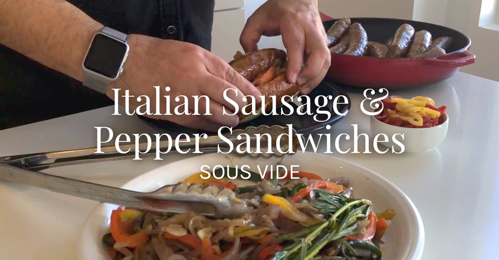 Italian Sausage & Pepper Sandwiches Sous Vide Recipe