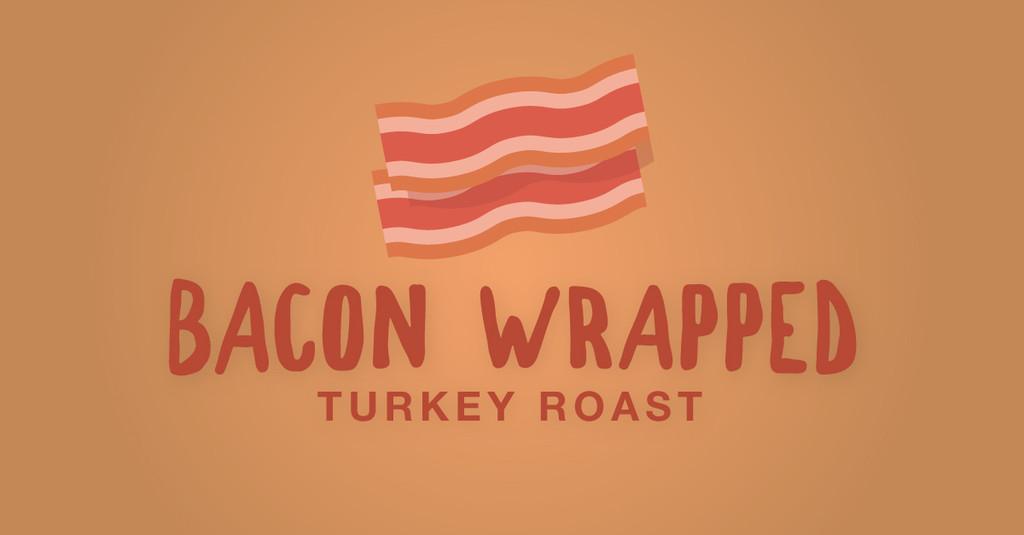 Bacon Wrapped Turkey Roast