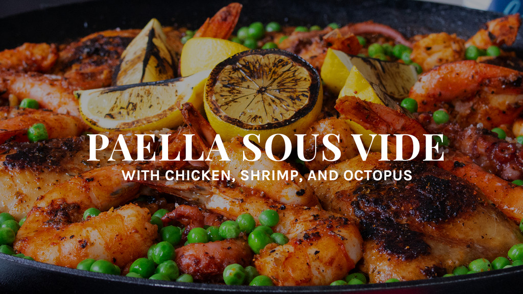 Lake Effect Paella with Shrimp, Octopus & Chicken Sous Vide Recipe