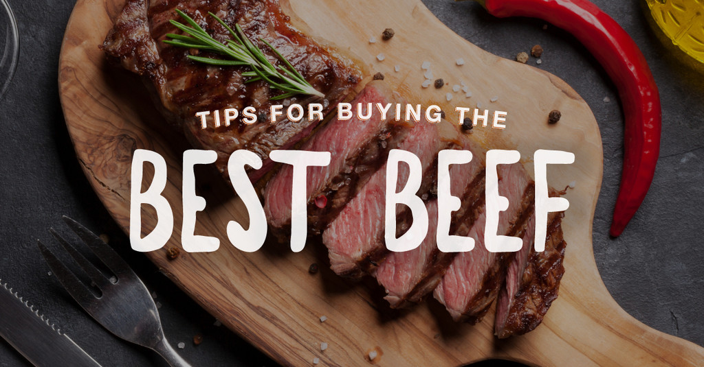 Tips for Buying the Best Beef