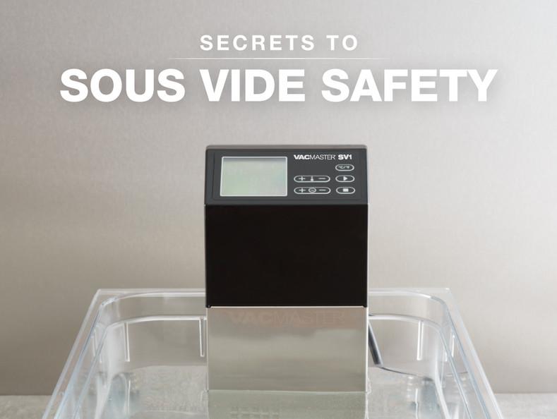 Secrets to Sous Vide Safety
