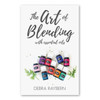 The Art of Blending with Essential Oils
