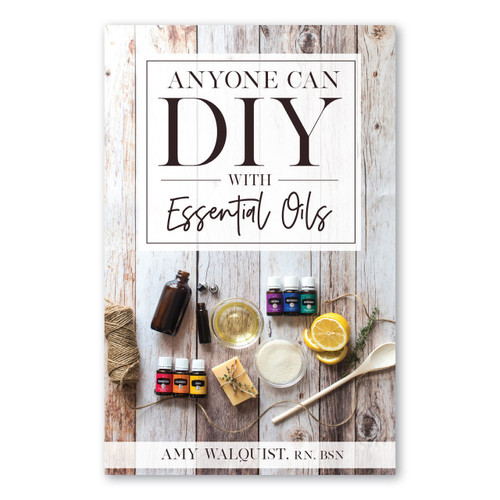 Anyone Can DIY With Essential Oils
