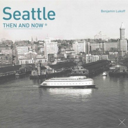 Seattle Now & Then