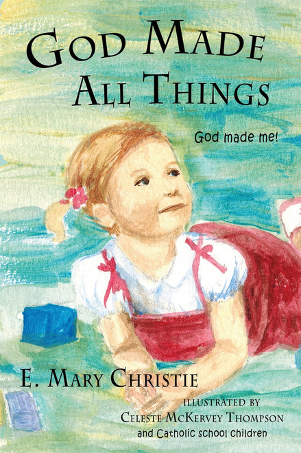 God Made All Things: God made me!