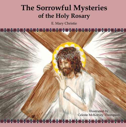 The Sorrowful Mysteries of the Holy Rosary