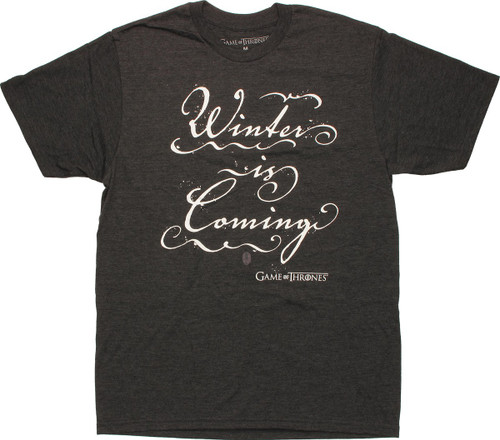 Game of Thrones Winter is Coming Script T Shirt Sheer
