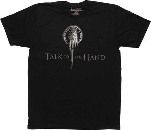 Game of Thrones Talk to the Hand T-Shirt