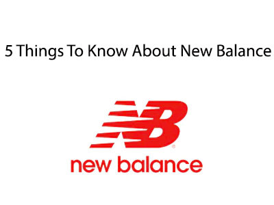 5 Things To Know About New Balance