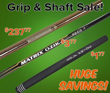 Grip & Shaft Sale!