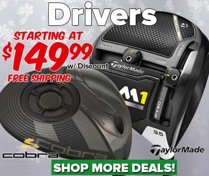 Drivers Deals - Starting At $149.99 with Discount!