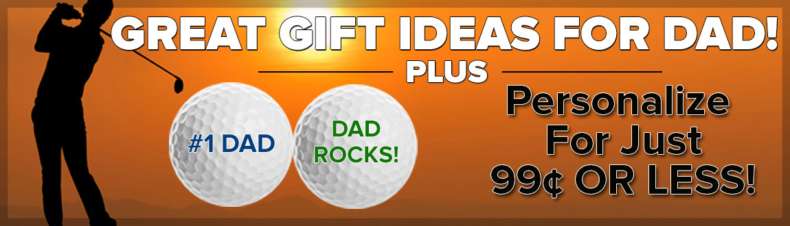 Great Gift Ideas For Dad! Plus 99¢ Ball Personalization!