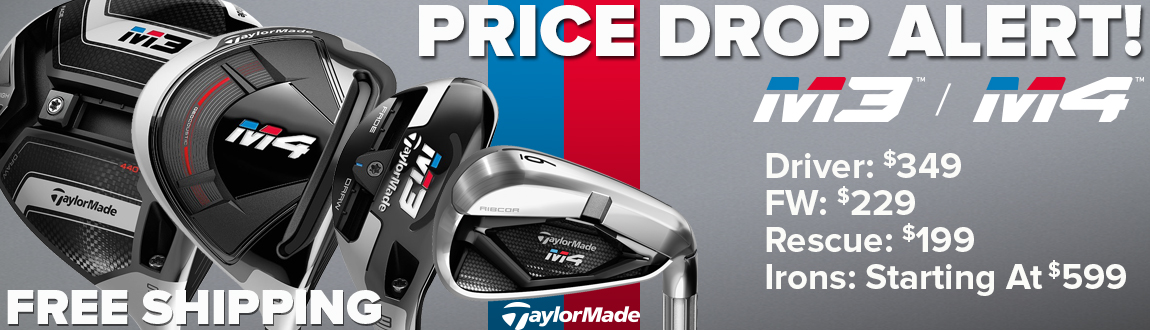 Price Drop Alert! TaylorMade M3/M4 Clubs Now On Sale!