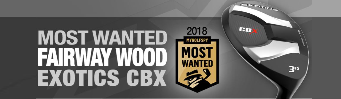Tour Edge CBX Fairway Woods! 2018 MyGolfSpy Most Wanted!