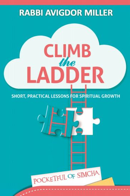 Climb the Ladder by Rabbi Avigdor Miller