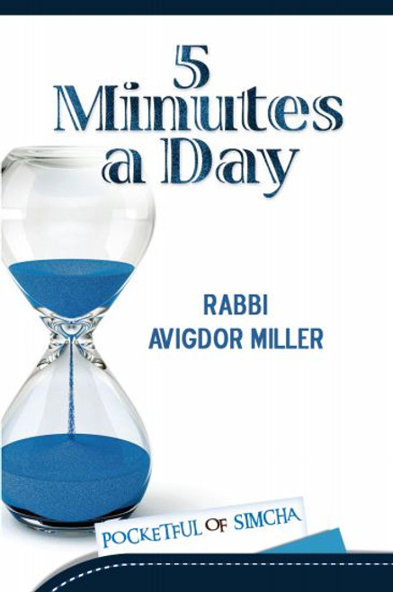 Five Minutes a Day by Rabbi Avigdor Miller