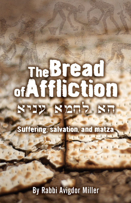 The Bread of Affliction: Suffering, salvation, and matzah