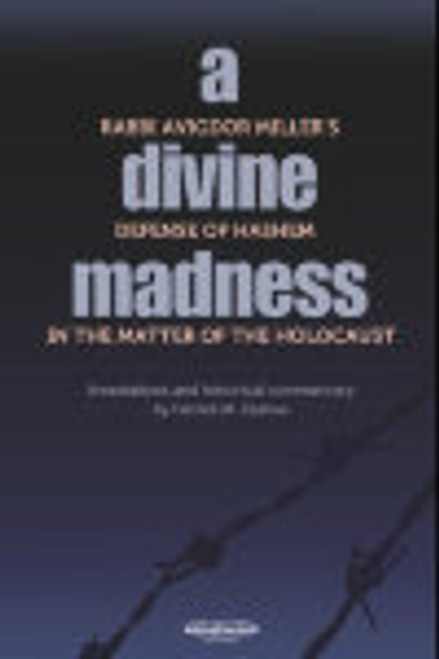 A Divine Madness by Rabbi Avigdor Miller