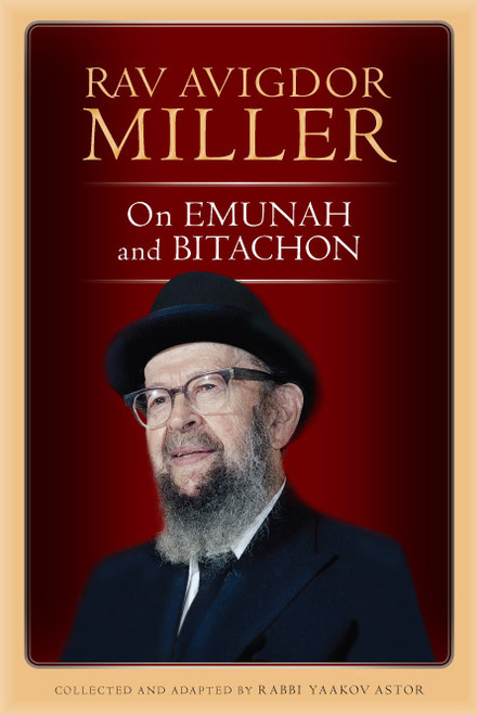 Rav Avigdor Miller on Emunah and Bitachon by Rabbi Yaakov Astor