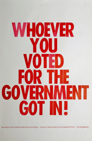 Whoever You Voted For The Government Got In