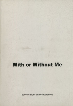 With or Without Me: Conversations on Collaborations