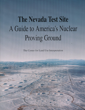 The Nevada Test Site: A Guide to America's Nuclear Proving Ground