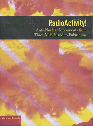 RadioActivity! Antinuclear Movements from Three Mile Island to Fukushima