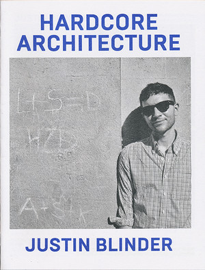 Hardcore Architecture: Justin Blinder