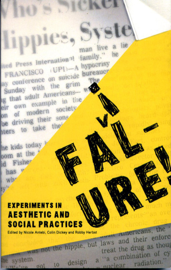 Failure! Experiments in Aesthetic and Social Practices