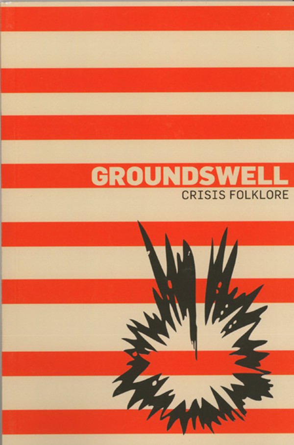 Groundswell Journal: Crisis Folklore