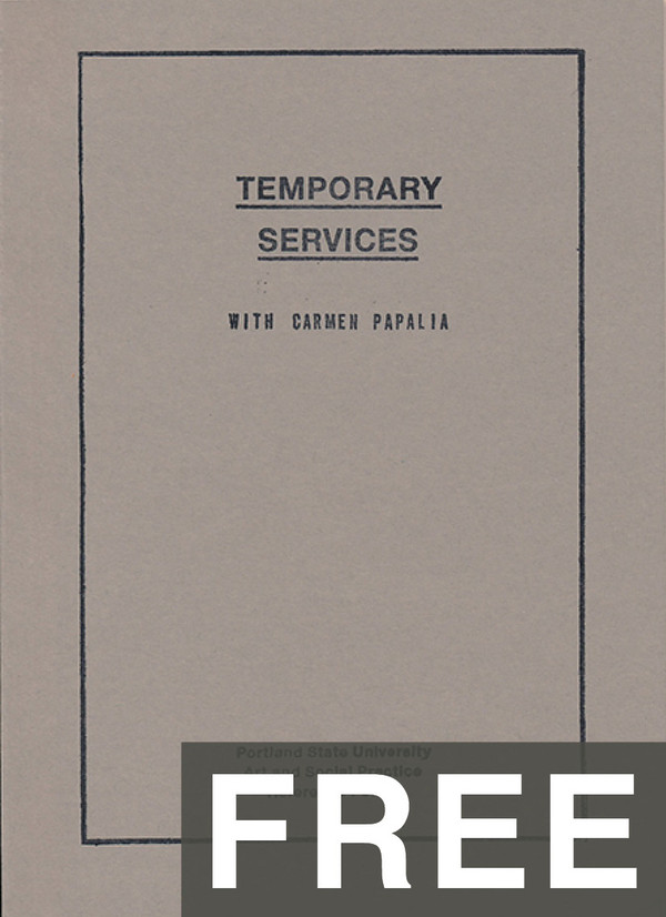Art And Social Practice Reference Points: Temporary Services with Carmen Papalia  [PDF]