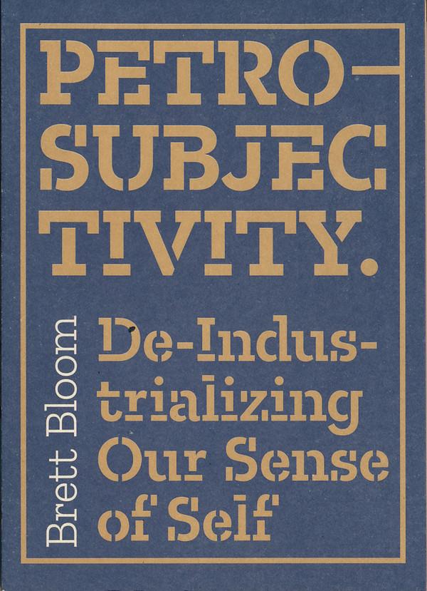 Petro-Subjectivity: De-Industrializing Our Sense of Self