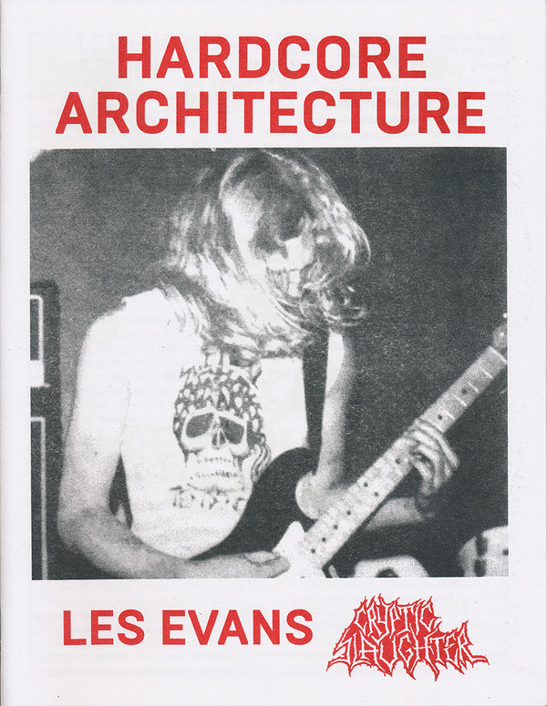 Hardcore Architecture: Les Evans / Cryptic Slaughter