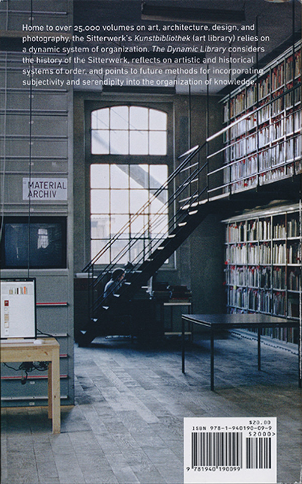 The Dynamic Library: Organizing Knowledge at the Sitterwerk - Precedents and Possibilities