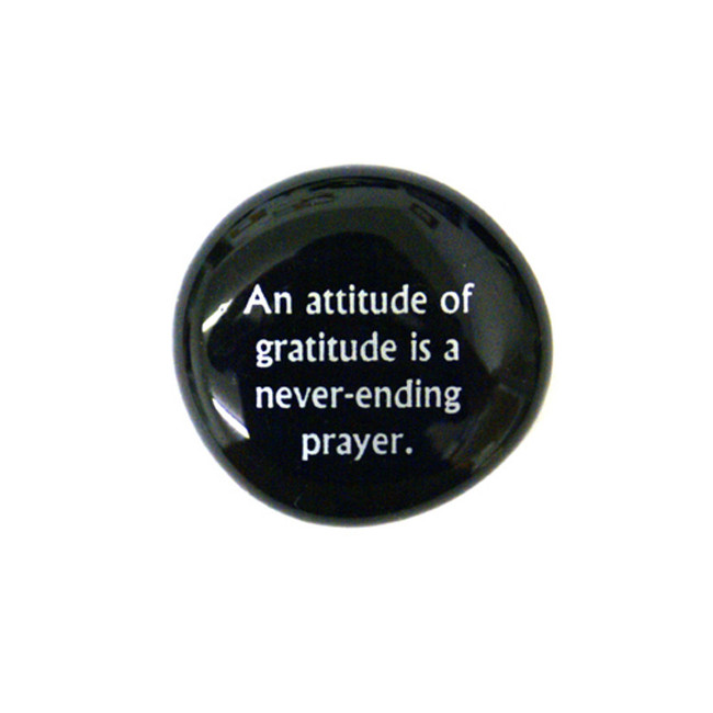 An attitude of gratitude is a... Glass Stone From Lifeforce Glass
